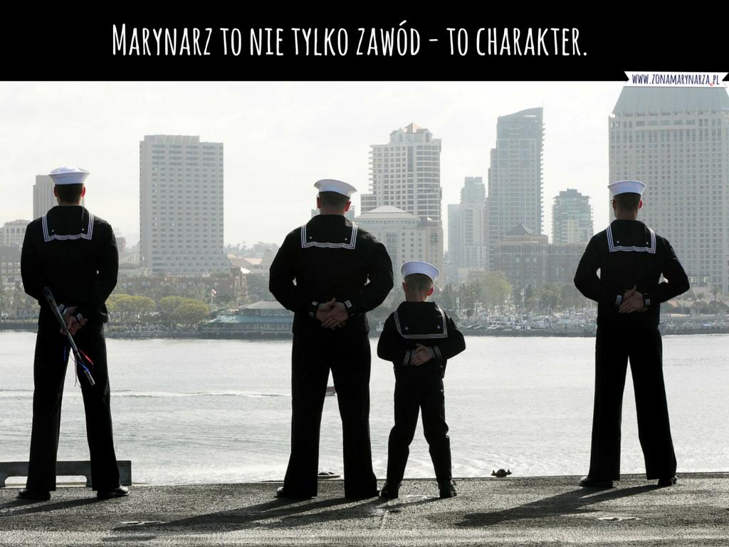Marynarz to nie tylko zawód - to charakter.